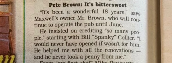 Pete Brown owner of Maxwell's Pub credits Spanky for all of his generous help throughout the years. (The Chronicle)